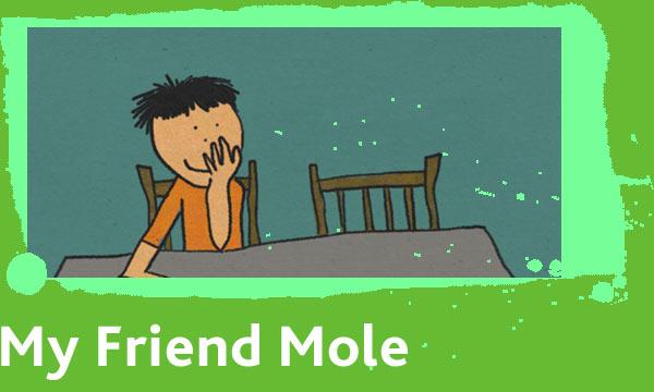 My Friend Mole